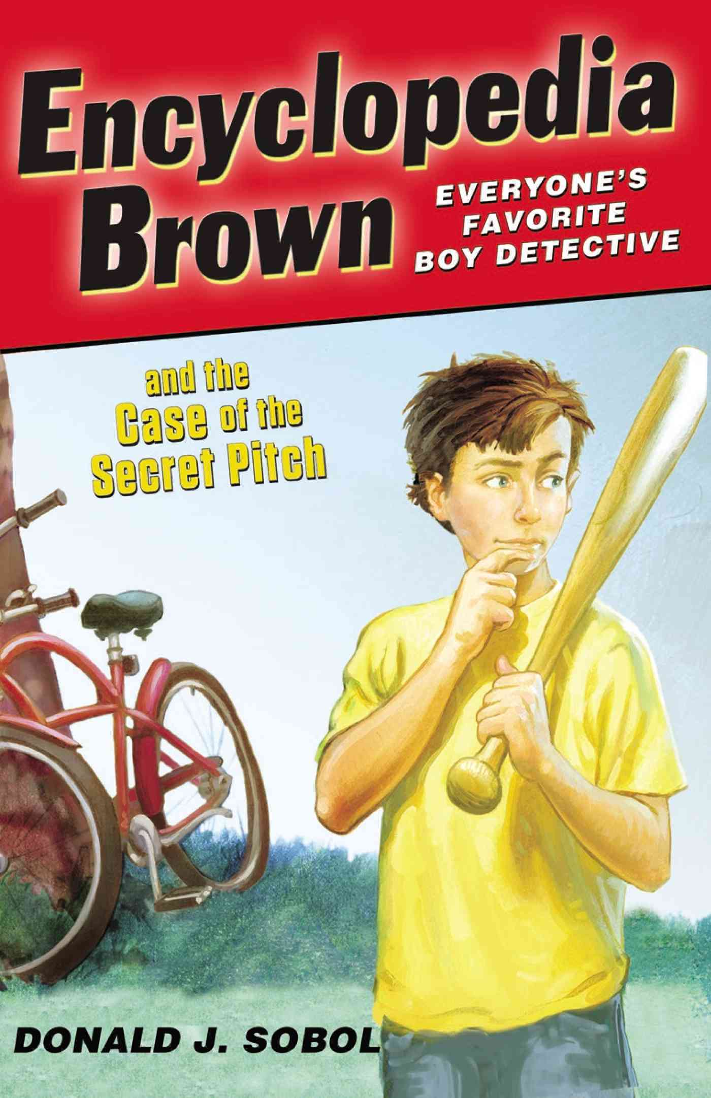 Encyclopedia Brown and the Case of the Secret Pitch By Sobol, Donald J./ Shortall, Leonard (ILT)
