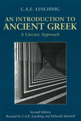 An Introduction to Ancient Greek By Luschnig, C. A. E./ Mitchell, Deborah